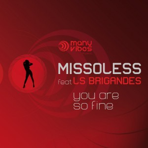 "Missoless - feat LS Brigandes -""You are so fine"""