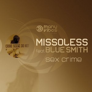 "Missoless feat BlueSmith - ""Sex Crime"""