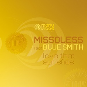 Missoless feat BlueSmith - Love That Satisfies