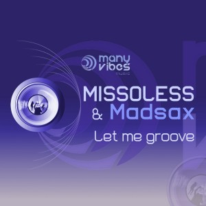 Missoless & Madsax - Let me groove